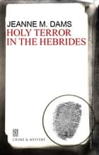 Holy Terror in the Hebrides 電子書 by Jeanne M. Dams