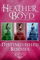 Distinguished Rogues Books 10-12 - Lord of Sin, The Duke's Heart, Romancing the Earl ebook by