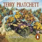 Guards! Guards! - (Discworld Novel 8) audiobook by Ben Aaranovitch, Terry Pratchett, Nigel Planer
