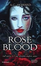 Roseblood ebook by A.G. Howard