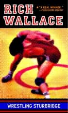 Wrestling Sturbridge eBook by Rich Wallace