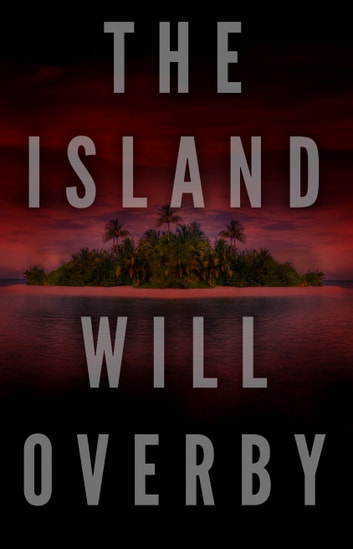 The Island ebook by Will Overby