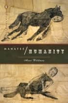 Manatee/Humanity ebook by Anne Waldman