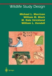 Wildlife Study Design ebook by Michael L. Morrison,W.L. Kendall,William M. Block,M. Dale Strickland