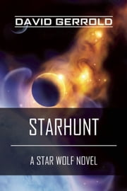 Starhunt - A Star Wolf Novel ebook by David Gerrold