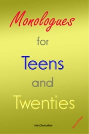 Monologues for Teens and Twenties - Second Edition ebook by Jim Chevallier