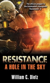 Resistance: A Hole in the Sky ebook by William C. Dietz