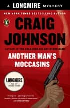 Another Man's Moccasins ebook by Craig Johnson