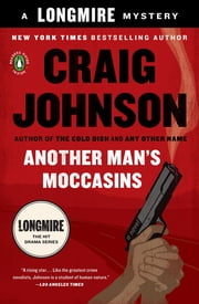 Another Man's Moccasins - A Walt Longmire Mystery ebook by Craig Johnson