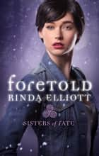 Foretold ebook by Rinda Elliott