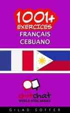 1001+ exercices Français - Cebuano ebook by Gilad Soffer