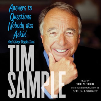 Answers to Questions Nobody was Askin' - And Other Revelations audiobook by Tim Sample