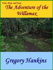 The Adventure of the Willamax ebook by Gregory Hankins