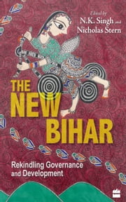The New Bihar ebook by N. K. Singh,Nicholas Stern