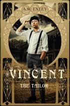 Vincent, the Tailor - A Serenity House short story ebook by A.W. Exley