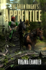 The Green Knight's Apprentice ebook by Virginia Chandler