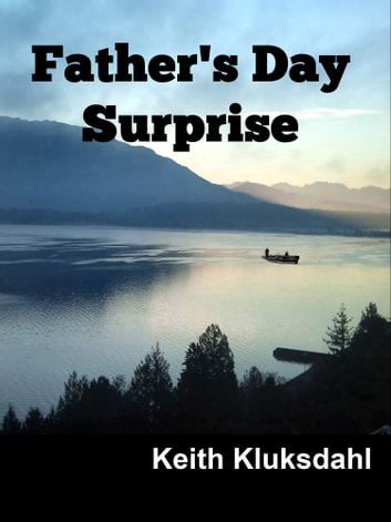 Father's Day Surprise ebook by Keith Kluksdahl