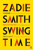 Swing Time - LONGLISTED for the Man Booker Prize 2017 eBook by Zadie Smith