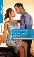 Un intrigant patron ebook by Melanie Milburne
