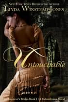 Untouchable - The Emperor's Brides, #1 ebook by Linda Winstead Jones