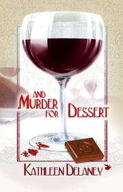 And Murder for Dessert ebook by Delaney, Kathleen