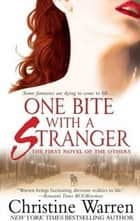 One Bite With A Stranger - The First Novel of The Others ebook by Christine Warren
