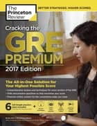 Cracking the GRE Premium Edition with 6 Practice Tests, 2017 ebook by Princeton Review