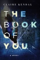 The Book of You ebook by Claire Kendal