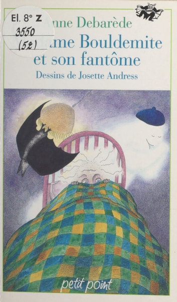Madame Bouldemite et son fantôme ebook by Anne Débarède,Josette Andress