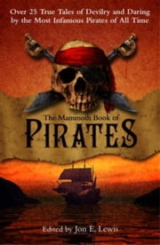 The Mammoth Book of Pirates ebook by Jon E. Lewis,Jon E. Lewis