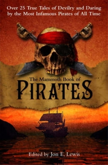 The Mammoth Book of Pirates ebook by Jon E. Lewis
