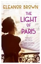 The Light of Paris eBook by Eleanor Brown
