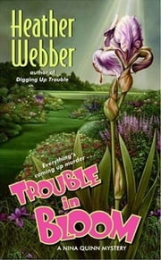 Trouble in Bloom ebook by Heather Webber