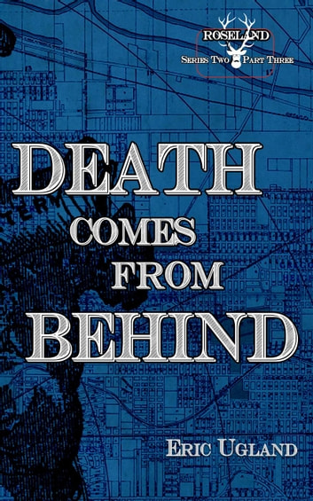 Death Comes From Behind - Roseland, #9 電子書籍 by Eric Ugland