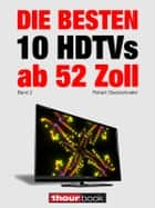 Die besten 10 HDTVs ab 52 Zoll (Band 2) - 1hourbook ebook by Robert Glueckshoefer