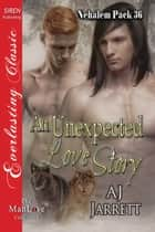 An Unexpected Love Story ebook by AJ Jarrett