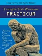 Testing the Data Warehouse Practicum ebook by Doug Vucevic & Wayne Yaddow