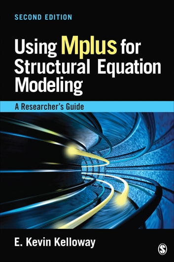 Using Mplus for Structural Equation Modeling - A Researcher's Guide ebook by Dr. E . Kevin Kelloway