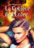 La Couleur de l'Enfer ebook by Tan Hagmann