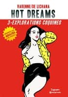 Hot Dreams T3 - Explorations coquines ebook by Varenne