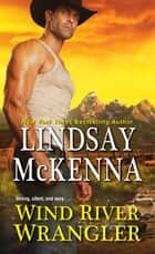 Wind River Wrangler ebook by Lindsay McKenna
