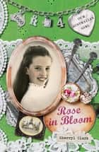 Our Australian Girl - Rose In Bloom (Book 4) ebook by Sherryl Clark