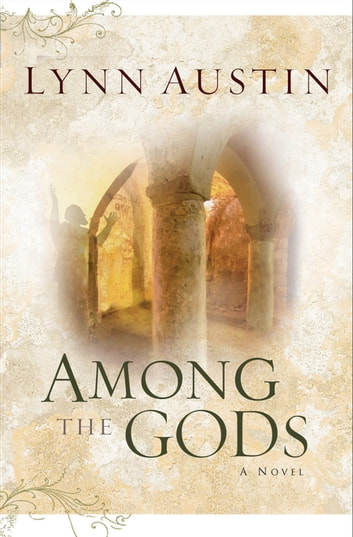 Among the Gods (Chronicles of the Kings Book #5) ebook by Lynn Austin