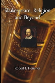 Shakespeare, Religion and Beyond ebook by Robert F. Fleissner