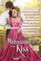 A Midsummer's Kiss ebook by Laurel ODonnell, Collette Cameron, Amanda Mariel,...