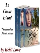 Le Coeur Island Boxed Set ebook by Heidi Lowe