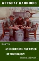Weekday warriors Part 3: Same Old Song & Dance ebook by Mike Brown
