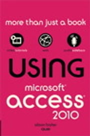 Using Microsoft Access 2010 ebook by Alison Balter