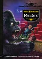 Ghost Detectors Book 12: Monsters! ebook by Dotti Enderle