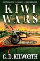 Kiwi Wars ebook by Garry Douglas Kilworth